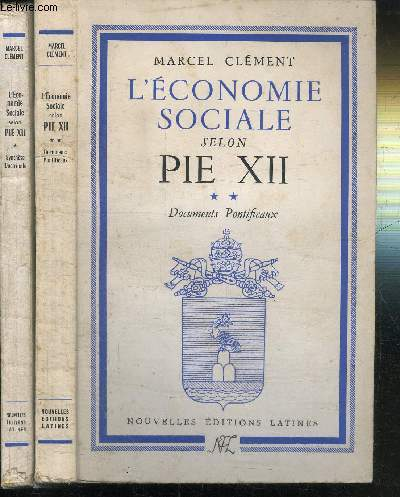 L'ECONOMIE SOCIALE SELON PIE XII / OUVRAGE EN 2 VOLUMES : SYNTHESE DOCTRINALE - DOCUMENTS PONTIFICAUX