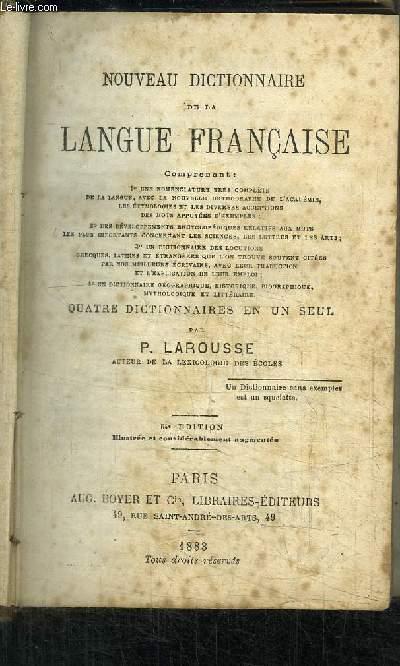 NOUVEAU DICTIONNAIRE DE LA LANGUE FRANCAISE + DICTIONNAIRE HISTORIQUE, GEOGRAPHIQUE, MYTHOLOGIQUE ET LITTERAIRE + DICTIONNAIRE DES LOCUTIONS LATINES ET ETRANGERES - QUATRE DICTIONNAIRES EN UN SEUL - 54è EDITION