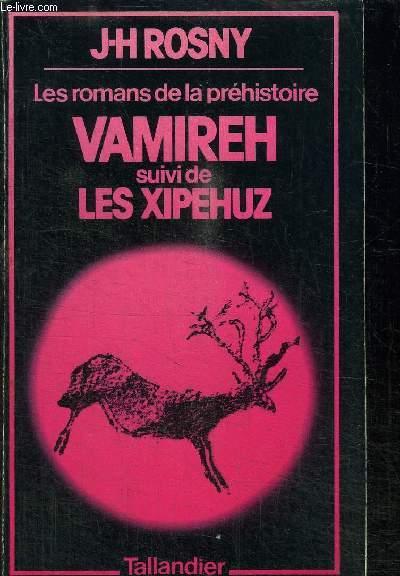 Les romans de la prehistoire vamireh suivi de les xipehuz rosny j h - Bon prix suivi de commande ...