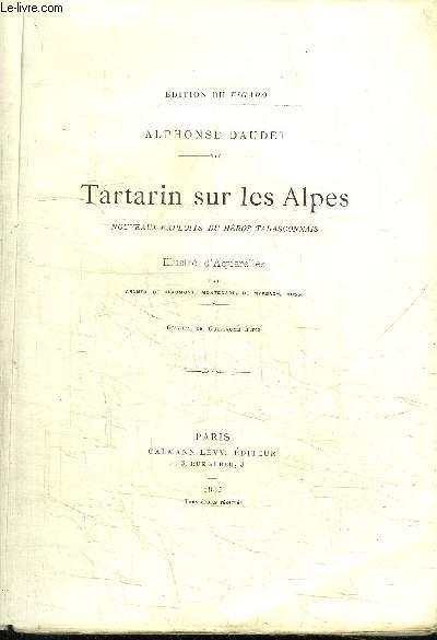 TARTARIN SUR LES ALPES - NOUVEAUX EXPLOITS DU HEROS TARASCONNAIS  - EDITION DU FIGARO