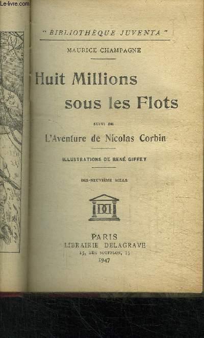 HUIT MILLIONS SOUS LES FLOTS SUIVI DE L'AVENTURE DE NICOLAS CORBIN