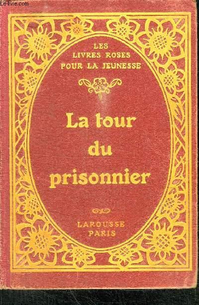 LA TOUR DU PRISONNIER - LA BONNE VENGEANCE - LE PETIT CHAMPION DES COURSES - EN ALSACE - LES VACANCES AU PEROU - LE SAVANT PETIT PATRE - UNE FAMILLE NORMANDE AU CANADA - LE PETIT MAGICIEN - COLLECTION
