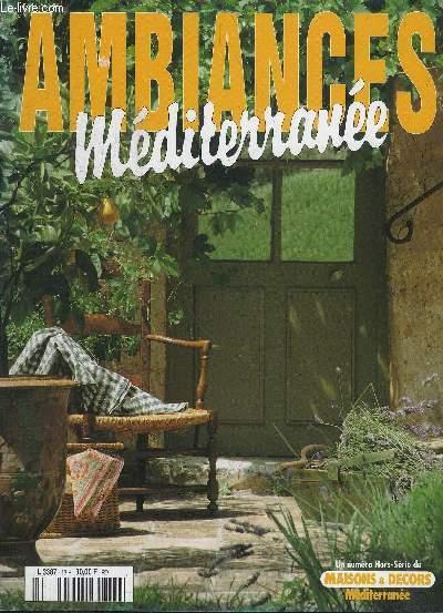 Ambiances Mediterranee Un N Hors Serie De Maison Et Decors