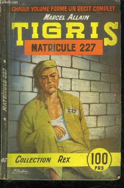 TIGRIS - MATRICULE 227 - COLLECTION REX N° 46