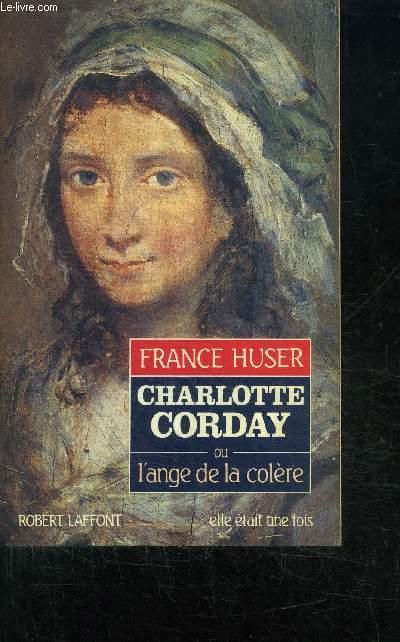 CHARLOTTE CORDAY OU L'ANGE DE LA COLERE