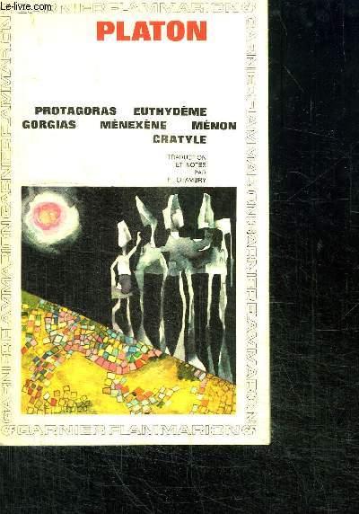 PROTAGORAS - EUTHYDEME - GORGIAS - MENEXENE - MENON - CRATYLE - COLLECTION GF N°146