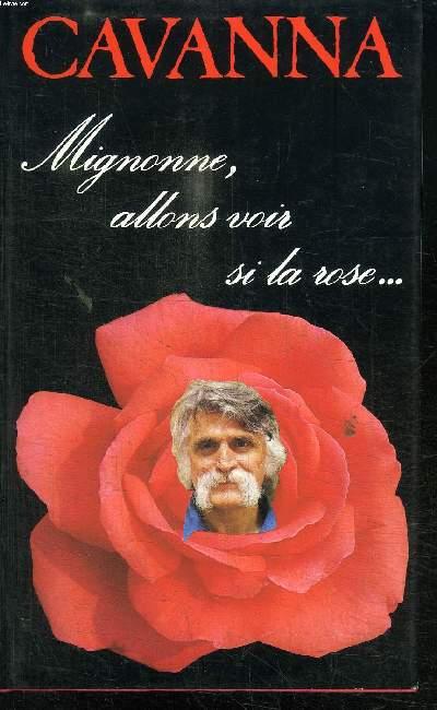 MIGNONNE, ALLONS VOIR SI LA ROSE ...