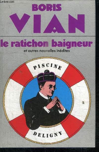 LA RATICHON BAIGNEUR ET AUTRES NOUVELLES INEDITES