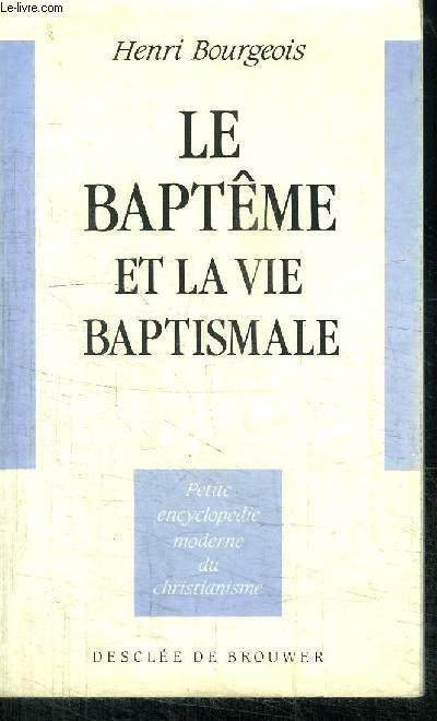LE BAPTEME ET LA VIE BAPTISMALE
