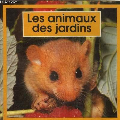 LES ANIMAUX DES JARDINS