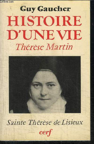 HISTOIRE D'UNE VIE THERESE MARTIN (1873-1897)