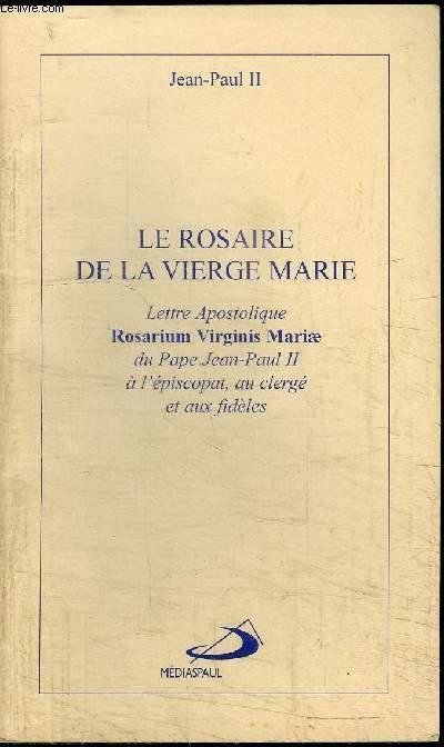 LE ROSAIRE DE LA VIERGE MARIE - LETTRE APOSTOLIQUE