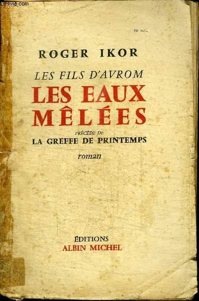 LES FILS D'AVROM - LA GREFFE DE PRINTEMPS - LES EAUX MELEES