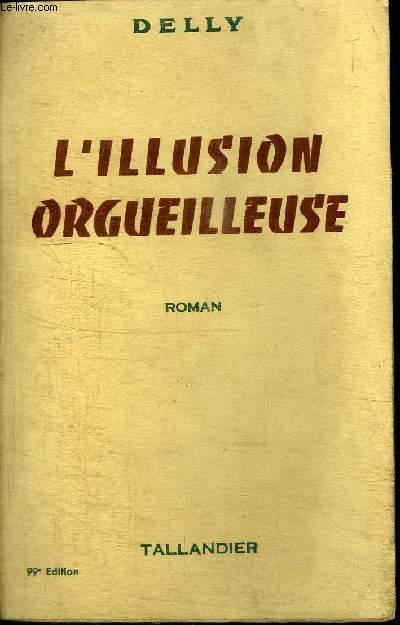 L'ILLUSION ORGUEILLEUSE
