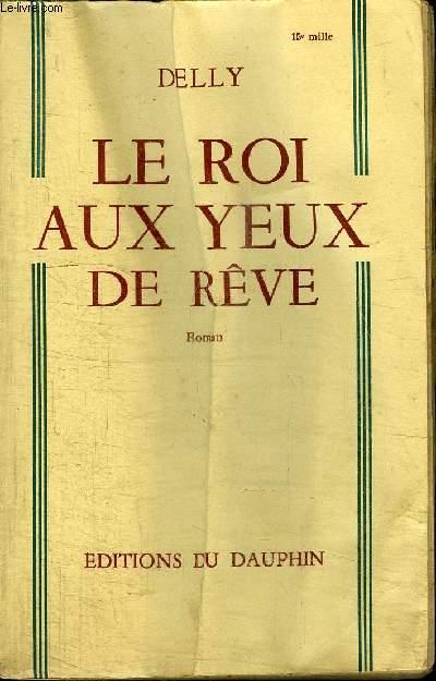 LE ROI AUX YEUX DE REVE