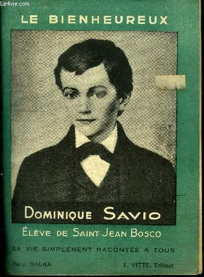 LE BIENHEUREUX DOMINIQUE SAVIO ELEVE DE SAINT JEAN BOSCO