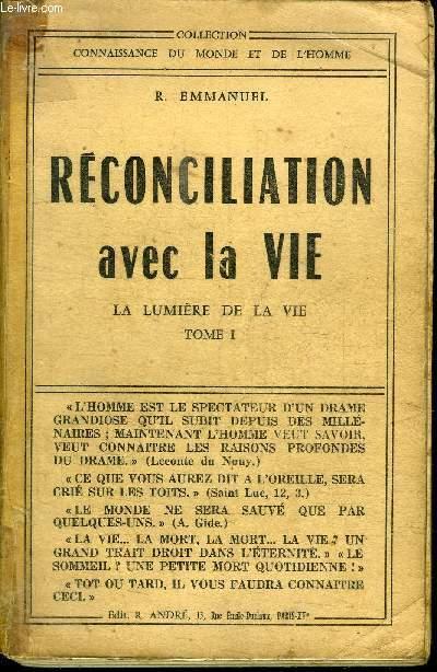 RECONCILIATION AVEC LA VIE - LA LUMIERE DE LA VIE TOME 1