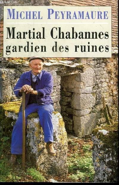MARTIAL CHABANNES GARDIN DES RUINES