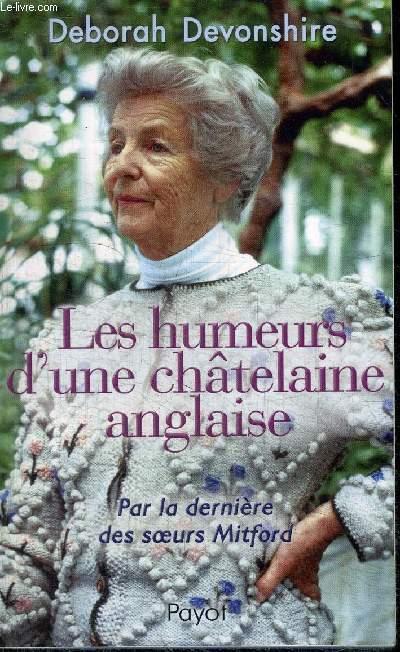 LES HUMEURS D'UNE CHATELAINE ANGLAIS - PAR LA DERNIERE DES SOEURS MITFORD