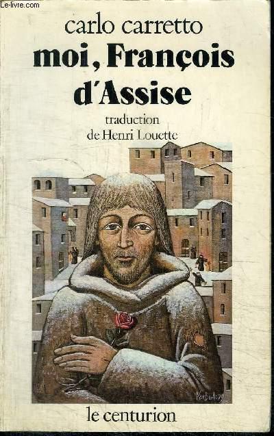 MOI, FRANCOIS D'ASSISE
