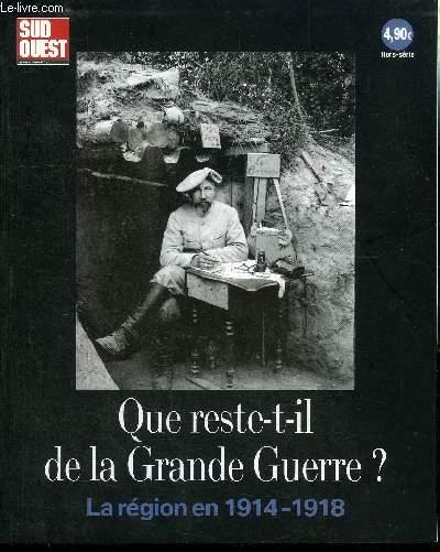 QUE RESTE-T-IL DE LA GRANDE GUERRE ? LA REGION EN 19-14-1918