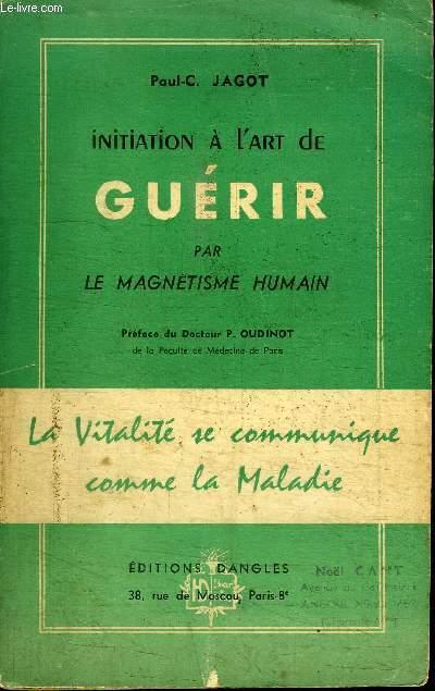 INITIATION A L'ART DE GUERIR PAR LE MAGNETISME HUMAIN