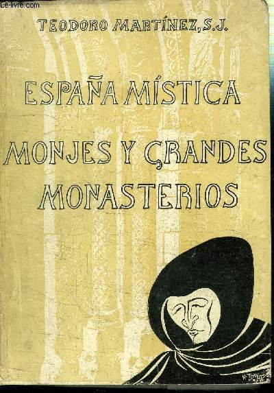 ESPANA MISTICA - MONJES Y CRANDES MONASTERIOS