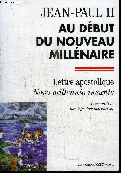 AU DEBUT DU NOUVEAU MILLENAIRE - LETTRE APOSTOLIQUE - NOVO MILLENNIO INEUNTE