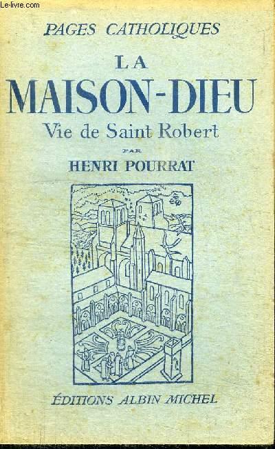 LA MAISON-DIEU VIE DE SAINT ROBERT