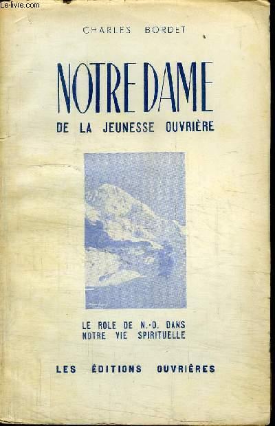 NOTRE DAME DE LA JEUNESSE OUVRIERE - LE ROLE DE NOTRE-DAME DANS NOTRE VIE SPIRITUELLE