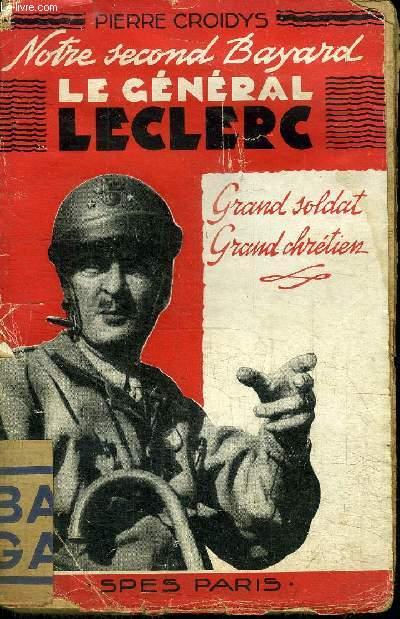 LE GENERAL LECLERC - GRAND SOLDAT, GRAND CHRETIEN