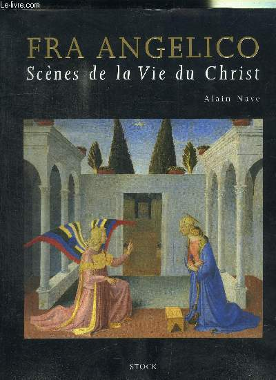 FRA ANGELICO - SCENES DE LA VIE DU CHRIST