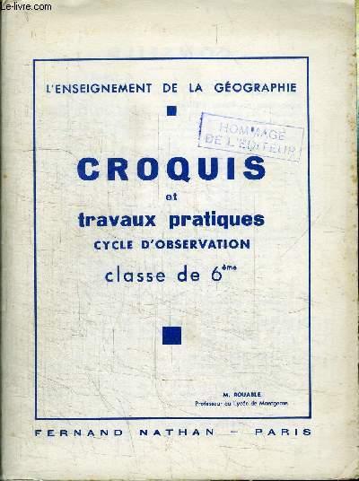 L'ENSEIGNEMENT DE LA GEOGRAPHIE - CROQUIS ET TRAVAUX PRATIQUES - CLASSE DE 6e