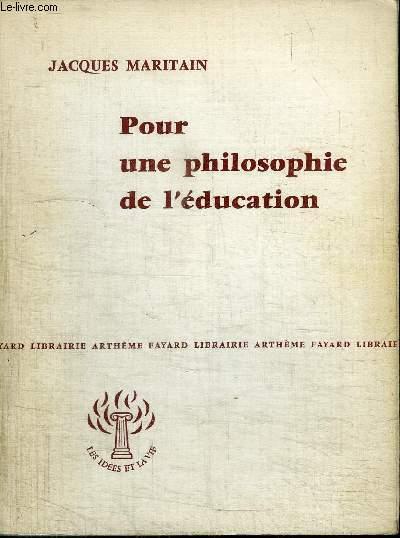 POUR UNE PHILOSOPHIE DE L'EDUCATION
