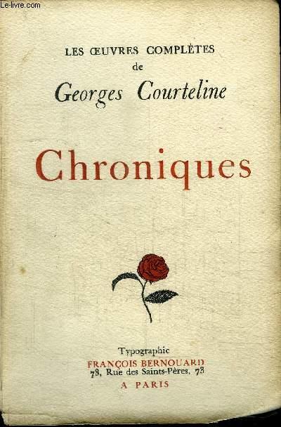 LES OEUVRES COMPLETES DE GEORGES COURTELINE - CHRONIQUES