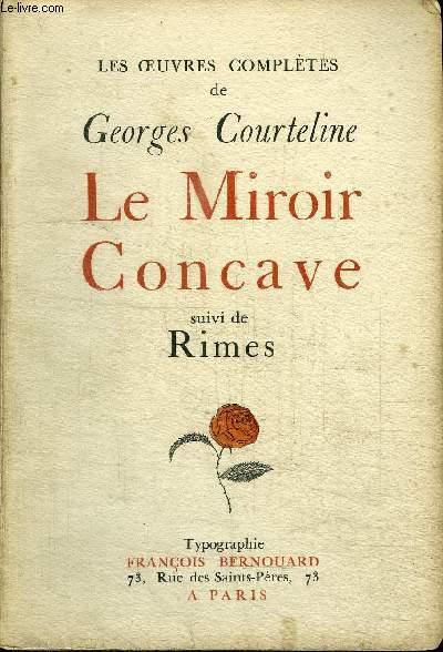 LES OEUVRES COMPLETES - LE MIROIR CONCAVE SUIVI DE RIMES
