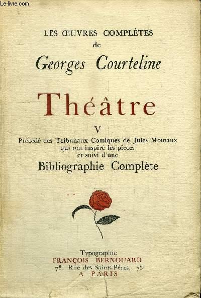 LES OEUVRES COMPLETES DE GEORGES COURTELINE - THEATRE V