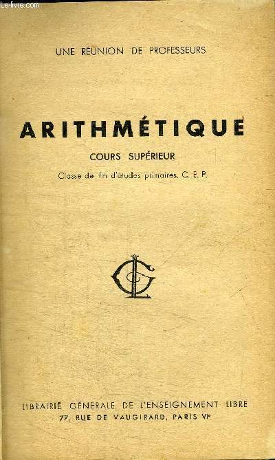 ARITHMETIQUE - COURS SUPERIEUR - CLASSE DE FIN D'ETUDES PRIMAIRES