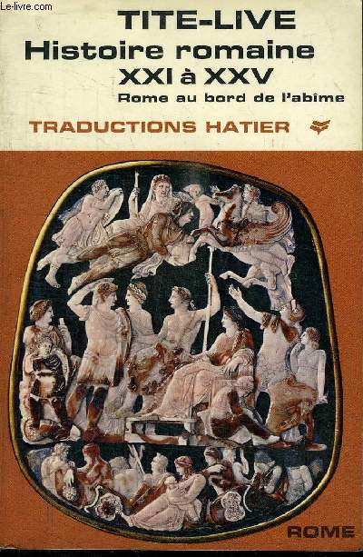 TITE-LIVE - HISTOIRE ROMAINE XXI A XXV - ROME AU BORD DE L'ABIME