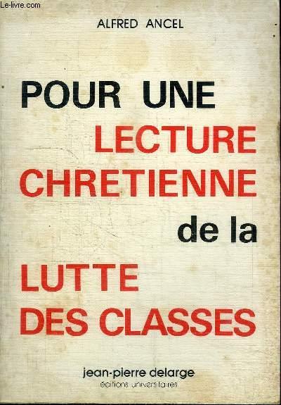 POUR UNE LECTURE CHRETIENNE DE LA LUTTE DES CLASSES