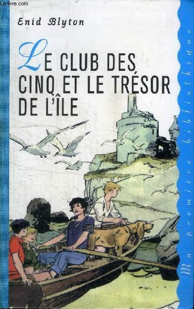 LE CLUB DES CINQ ET LE TRESOR DE L'ILE
