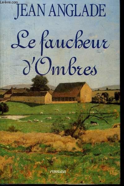 LE FAUCHEUR D'OMBRES