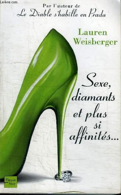 SEXE, DIAMANTS ET PLUS SI AFFINITES...
