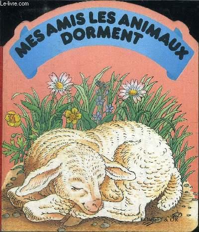 MES AMIS LES ANIMAUX DORMENT