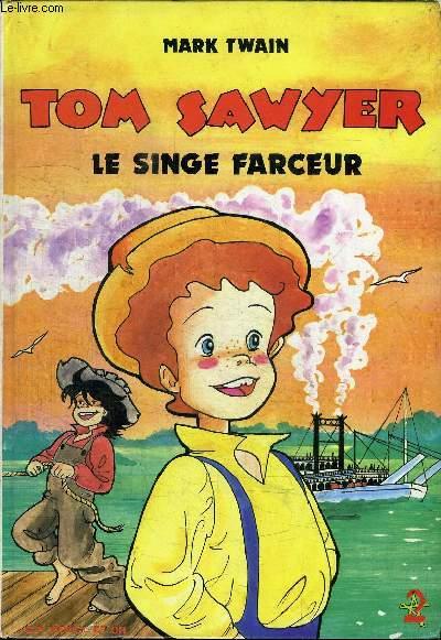 TOM SAWYER - LE SINGE FARCEUR