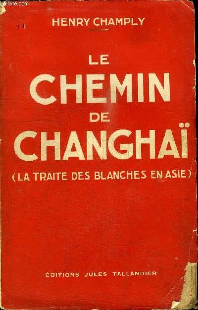 LE CHEMIN DE CHANGHAI (LA TRAITE DES BLANCHES EN ASIE)