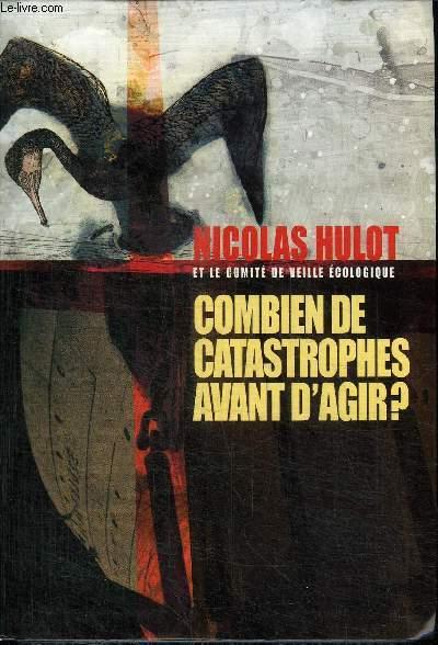 COMBIEN DE CATASTROPHES AVANT D'AGIR ?