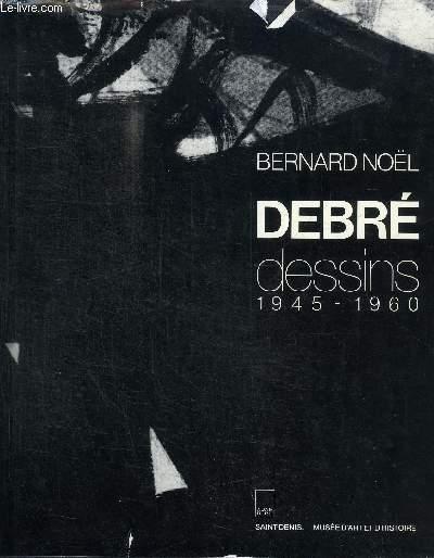 DEBRE - DESSINS 1945-1960