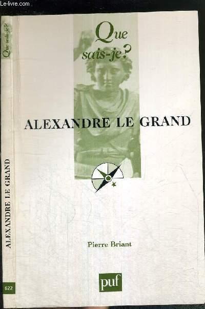 ALEXANDRE LE GRAND N° 622 COLLECTION QUE SAIS-JE