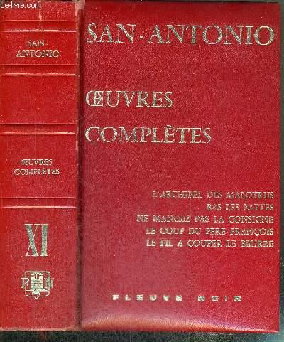 TOME XI : L'archipel des malotrus - bas les pattes - ne mangez pas la consigne - le coup du père François - le fil à couper le beurre - OEUVRES COMPLETES DE SAN-ANTONIO